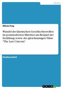 Wandel der klassischen Geschlechterrollen im postmodernen Märchen am Beispiel der Erzählung sowie des gleichnamigen Films
