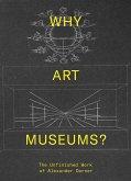 Why Art Museums?: The Unfinished Work of Alexander Dorner