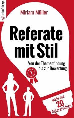 Referate mit Stil - Müller, Miriam