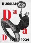 Russian Dada 1914-1924