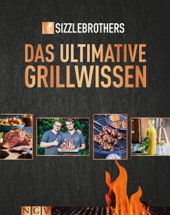 Sizzle Brothers: Das ultimative Grillwissen - SizzleBrothers