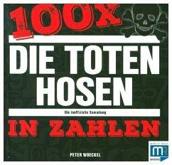 100 x - Die Toten Hosen in Zahlen - Woeckel, Peter
