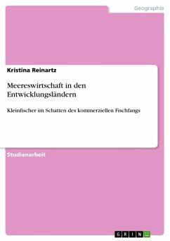 Meereswirtschaft in den Entwicklungsländern - Reinartz, Kristina