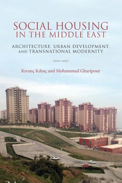 Social Housing in the Middle East: Architecture, Urban Development, and Transnational Modernity