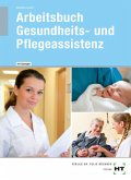 Arbeitsbuch mit Lösungen Gesundheits- und Pflegeassistenz