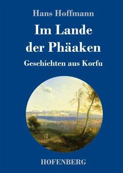 Im Lande der Phäaken - Hoffmann, Hans