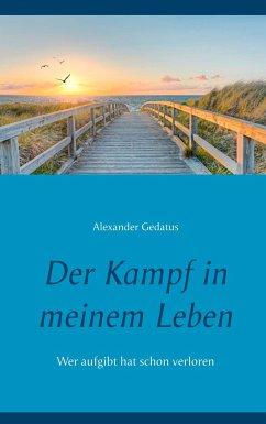 Der Kampf in meinem Leben - Gedatus, Alexander