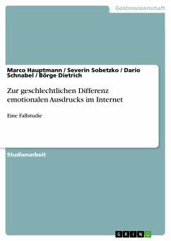 Zur geschlechtlichen Differenz emotionalen Ausdrucks im Internet - Hauptmann, Marco; Sobetzko, Severin; Schnabel, Dario; Dietrich, Börge