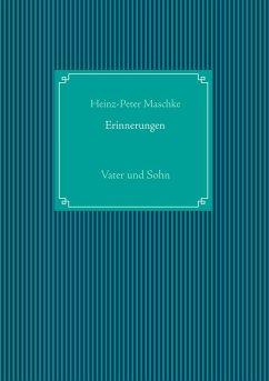 Erinnerungen - Maschke, Heinz Peter