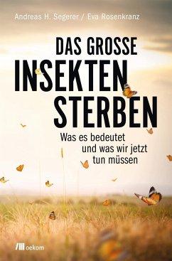 Das große Insektensterben - Segerer, Andreas H.;Rosenkranz, Eva