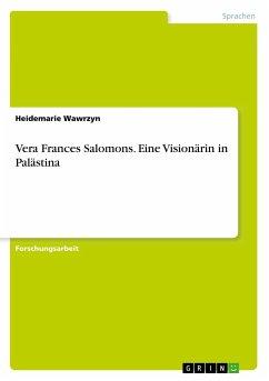 Vera Frances Salomons. Eine Visionärin in Palästina - Wawrzyn, Heidemarie