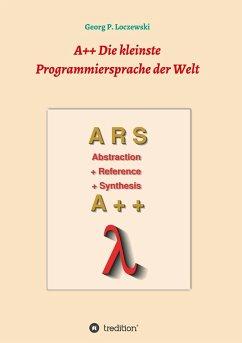 A++ Die kleinste Programmiersprache der Welt - Loczewski, Georg P.