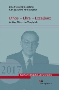 Ethos - Ehre - Exzellenz - Stein-Hölkeskamp, Elke; Hölkeskamp, Karl-Joachim