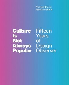 Culture Is Not Always Popular: Fifteen Years of Design Observer - Culture Is Not Always Popular