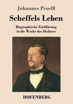 Scheffels Leben - Proelß, Johannes
