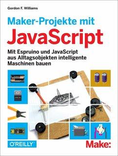 Maker-Projekte mit JavaScript (eBook, ePUB)