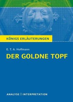 Der goldne Topf. Königs Erläuterungen. (eBook, ePUB) - Hoffmann, E. T. A.; Grobe, Horst