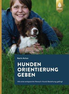 Hunden Orientierung geben (eBook, PDF) - Actun, Karin
