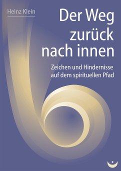 Der Weg zurück nach innen (eBook, ePUB) - Klein, Heinz