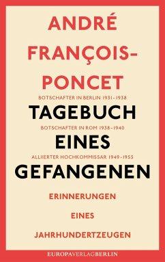 Tagebuch eines Gefangenen (eBook, ePUB) - François-Poncet, André; Gayda, Thomas