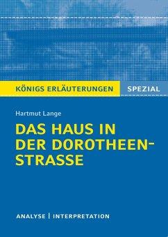 Das Haus in der Dorotheenstraße. Königs Erläuterungen. (eBook, ePUB) - Lange, Harmut; Gebauer, Ralf