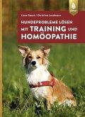 Hundeprobleme lösen mit Training und Homöopathie (eBook, PDF)