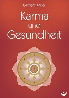 Karma und Gesundheit (eBook, ePUB) - Miller, Gerhard