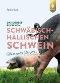 Das große Buch vom Schwäbisch-Hällischen Schwein (eBook, PDF)