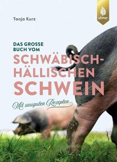 Das große Buch vom Schwäbisch-Hällischen Schwein (eBook, PDF) - Kurz, Tanja