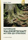 Naturnahe Waldwirtschaft mit der QD-Strategie (eBook, PDF)