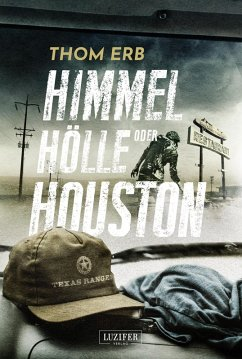 Himmel, Hölle oder Houston (eBook, ePUB) - Erb, Thom