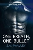 One Breath, One Bullet (The Borders War, #1) (eBook, ePUB)