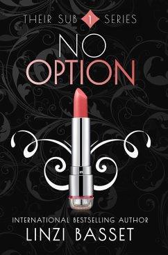 No Option (Their Sub Series, #1) (eBook, ePUB)