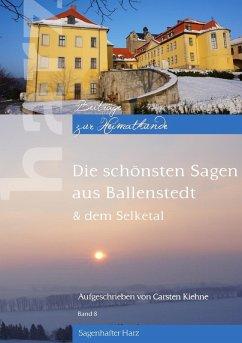 Die schönsten Sagen aus Ballenstedt (eBook, ePUB)