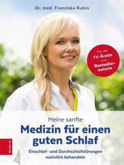 Meine sanfte Medizin für einen guten Schlaf (eBook, ePUB) - Rubin, Franziska