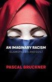 An Imaginary Racism: Islamophobia and Guilt