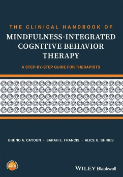 The Clinical Handbook of Mindfulness-integrated Cognitive Behavior Therapy - Cayoun, Bruno A.; Francis, Sarah E.; Shires, Alice G.