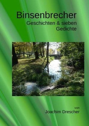 Binsenbrecher - Drescher, Joachim