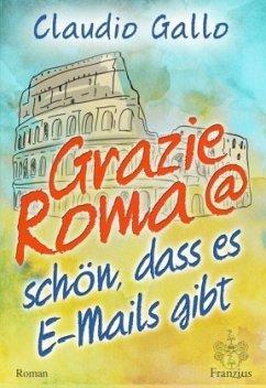 Grazie Roma @ schön, dass es E-Mails gibt