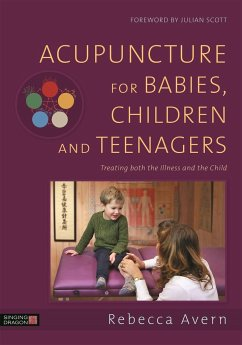 Acupuncture for Babies, Children and Teenagers:...
