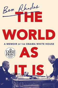 The World as It Is: A Memoir of the Obama White House - Rhodes, Ben