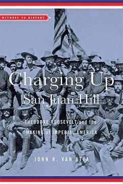 Charging Up San Juan Hill - Van Atta, John R. (Oaklawn Chair in American History, Master Teacher