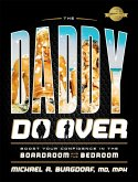 The Daddy Do Over: Boost Your Confidence in the Boardroom and the Bedroom