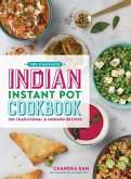 The Complete Indian Instant Pot (R) Cookbook
