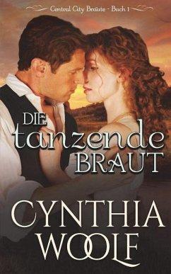 Die Tanzende Braut - Woolf, Cynthia