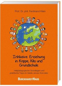 Inklusive Erziehung in der Krippe, Kita und Grundschule - Klein, Ferdinand