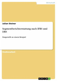 Segmentberichterstattung nach IFRS und DRS - Steiner, Julian