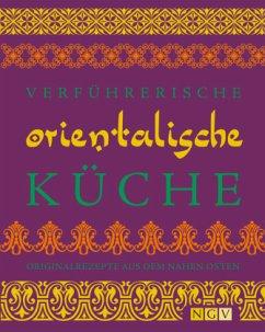 Verführerische orientalische Küche - Iyer, Rukmini