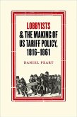 Lobbyists and the Making of US Tariff Policy, 1816 1861