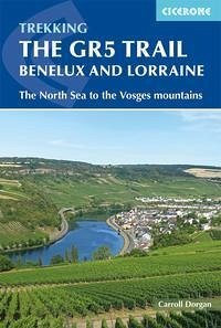 Trekking the Gr5 Trail Benelux and Lorraine: The North Sea to the Vosges Mountains - Dorgan, Carroll